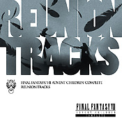Reunion Tracks / FINAL FANTASY VII ADVENT CHILDREN COMPLETE