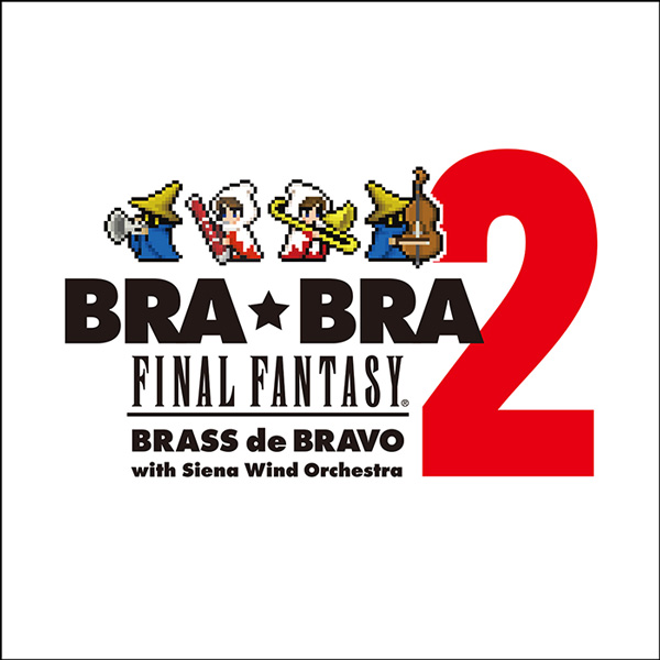 BRA★BRA FINAL FANTASY BRASS de BRAVO 2
