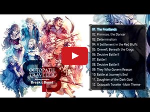 OCTOPATH TRAVELER Arrangements -Break & Boost-