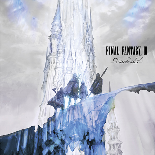 FINAL FANTASY III -Four Souls-