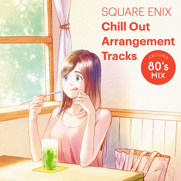 SQUARE ENIX Chill Out Arrangement Tracks - AROUND 80's MIX
