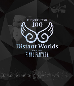 Distant Worlds music from FINAL FANTASY THE JOURNEY OF 100