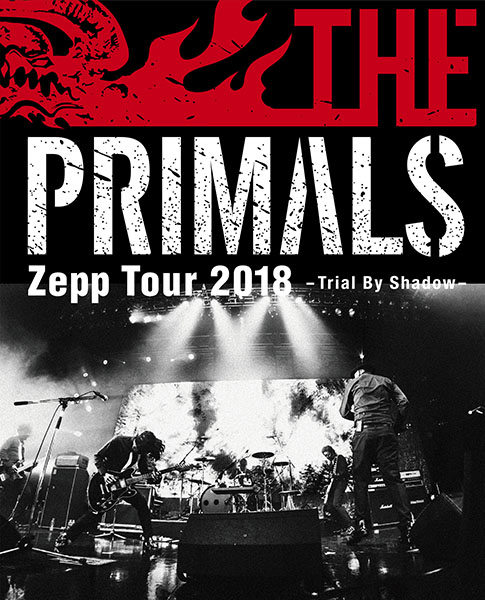 THE PRIMALS Zepp Tour 2018 - Trial By Shadow 【映像付サントラ/Blu-ray Disc Music】