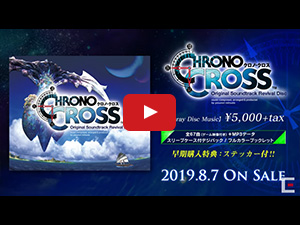 Chrono Cross Original Soundtrack Revival Disc【映像付サントラ/Blu-ray Disc Music】